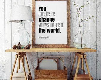 You must be the change you wish to see in the world, Mahatma Gandhi quote, Famous quote, Inspirational poster, Wall art, Printable poster