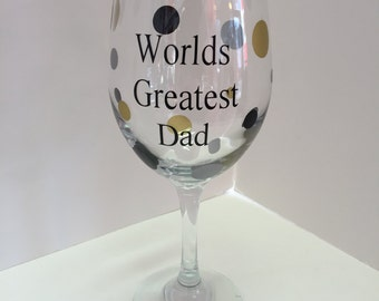 worlds greatest dad wine glass-dads wine glass-dad glass-dad gift-dad birthday gift-world greatest dad gift-wine glass