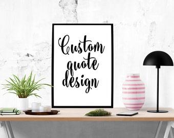 Custom poster Custom design Poster print Custom print Your text here Custom text Custom quote Custom print Personalized quote Custom order