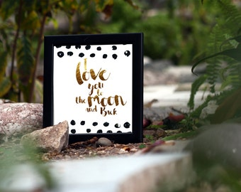 Gold Print Quote - I Love You to the Moon and Back - Gold Foil Print - Gift for Her - Wall Art -Home Decor - Gold Foil Quotes