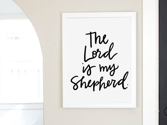 The Lord is My Shepherd Digital Download Scripture Digital Print Art Print Instant Art