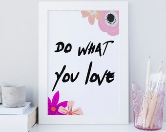 Do what you love print, Printable wall decor, pink floral print, bold typography, office wall decor, inspirational print, motivational print
