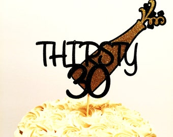 Thirsty 30 Cake Topper