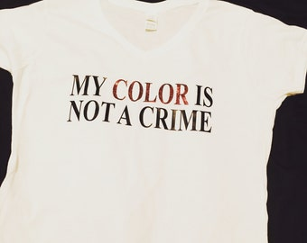 My Color is not a Crime Tee