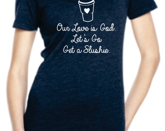 "Heathers ""Our Love is God"" Tee"
