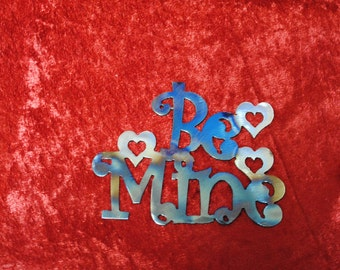 Be Mine, Valentines Day, Gift for your Crush, Gift for Girl Friend or Boy Friend, Valentines Day Party, Candy Heart Saying, Metal Sign Heart