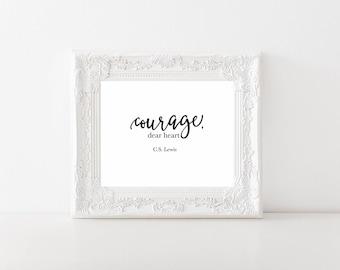 Courage, dear heart C.S. Lewis Printable, Digital Printable