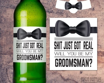 Shit Just Got Real Groomsmen, Groomsmen Beer Bottle Label, Will You Be My Groomsmen, BEST MAN Gift Ideas, PROPOSAL, Will you be my Usher