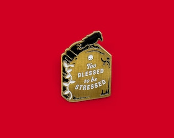 Tombstone #Blessed Enamel Lapel Pin Badge // Too Blessed To Be Stressed