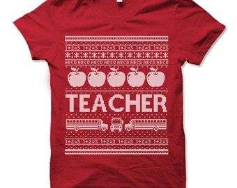 Teacher Christmas Shirt. Ugly Christmas Shirt for Teachers. Teacher Gift.