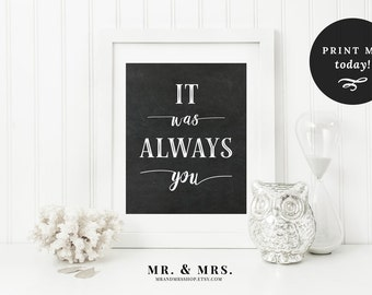 It Was Always You Printable Chalkboard Poster Sign Instant Download Printable Wedding Sign Home Decor Art Typography Print MAM300_01