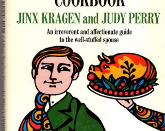 The HOW To KEEP HIM (After You've Caught Him) 1968 Cookbook Cook Book Jinx Kragen, Judy Perry