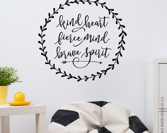 kind heart fierce mind brave spirit - Wall Decal, nursery wall decal