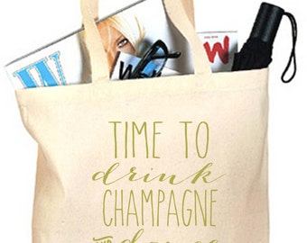Eco-Friendly Time to Drink Champagne and Dance on the Table Bachelorette Party Reusable Canvas Tote Bag