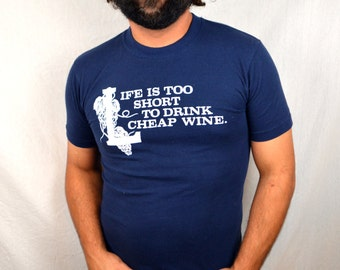 "Vintage ""Life is too Short to Drink Cheap Wine"" 1980s 80s Blue Tee Shirt Tshirt - XL"
