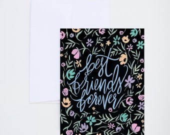 General And Friendship Greetings - Best Friends Forever Florals  - Painted & Hand Lettered Cards - A-2