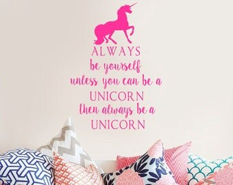 Vinyl Wall Decal- Always Be Yourself- Unicorn- Vinyl Lettering Decor- Words for your wall - Quotes for the wall