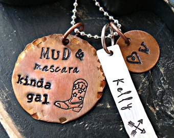 MUD and Mascara Kinda Gal - Country Girls Necklace - Rustic Custom Charm Necklace - Hand Stamped Necklace - Personalized Necklace
