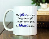 Father's Day Gift   My Father Gave Me V3   Fathers Day Gift   Gift for Him   Gift for Dad   Father Coffee Cup   Inspirational Mug   M70