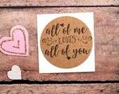 All of Me Loves All of You, Valentine Envelope Seals, Wedding Labels, Love Stickers