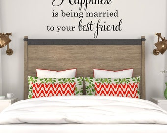 Happiness is being married to your best friend Wall Decal Husband Wife Vinyl Wall Decal Master Bedroom Decor Romantic Decal Wedding Gift