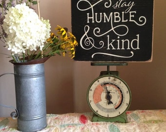 Always Stay Humble And Kind Distressed Wood Sign