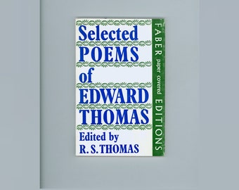 Selected Poems of Edward Thomas Edited by R. S. Thomas, 1967 Second Printing Paperback Format, Published by Faber & Faber Vintage Book
