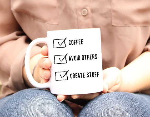 Funny Coffee Cup, Funny mug, coffee Avoid others create stuff, Introvert, stay at home, ceramic coffee mug, unique mugs, message mug, cute