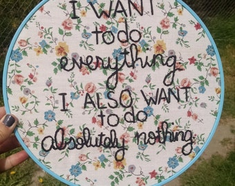 I want to do everything. I also want to do absolutely nothing.