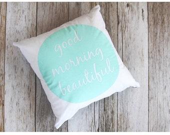 Good Morning Beautiful Pillow, Modern Pillow, Modern Home, Throw Pillow, Home Decor