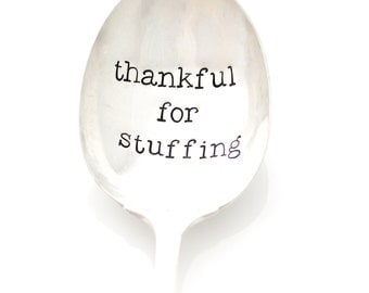 Thankful For Stuffing serving spoon. Hand stamped Holiday table decor. Thanksgiving Table Decoration, Casserole Serving Spoon.