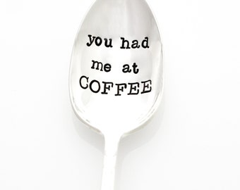 You Had Me at COFFEE. Stamped coffee spoon by Milk & Honey ®