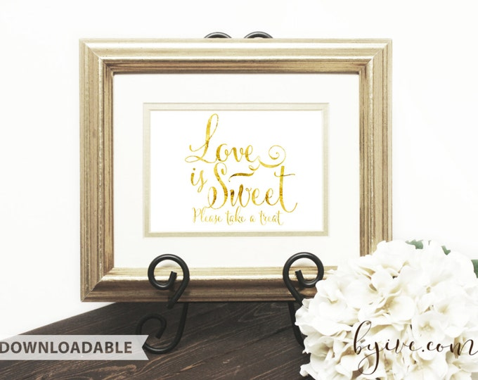 Love is Sweet Wedding Sign, Gold Script, Downloadable, Print it yourself.