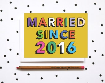 Married since 2016 congratulations card - card for new married couple - just married greetings card - married since 2016