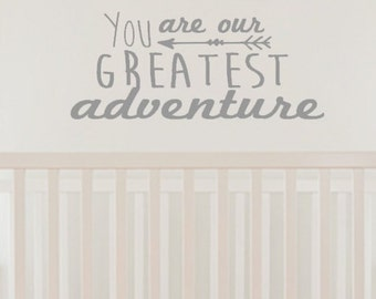 You Are Our Greatest Adventure. Custom Vinyl Decal.