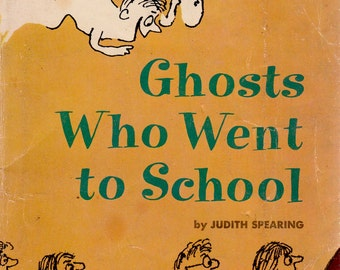 Ghosts Who Went to School by Judith Spearing, illustrated by Marvin Glass