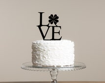 LOVE Shamrock Clover St. Patricks Day Themed Cake Topper Made in the UK Worldwide shipping 30 plus colours