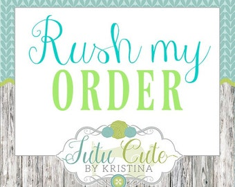 Rush my order- Tutu Cute by Kristina- Do not purchase unless we have discussed your need by date