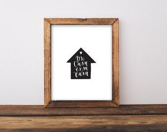 "Mi Casa Es Su Casa Print - 5 x 7"" or 8 x 10"" Print - Wall Art - Calligraphy - Hand Lettered - Home Print"