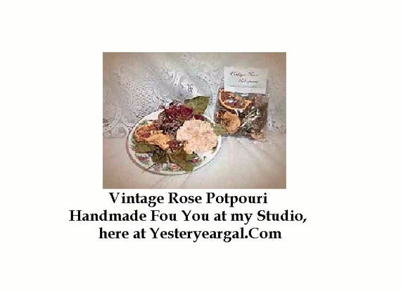 Vintage Rose Victorian Potpourri Created For You at My Studio Yesteryeargal.Com