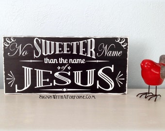 No Sweeter Name Than the Name of Jesus, Hand Painted Chalkboard Style Sign Distressed Wood, Typography Word Art, Christian Sign