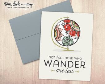 Not All Those Who Wander Are Lost Greeting Card, Just Because, Thinking of You