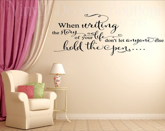 Writing Story of Life Wall art wall decal wall quote vinyl lettering vinyl wall When Writing the story of your life