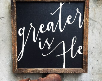 Greater Is He sign