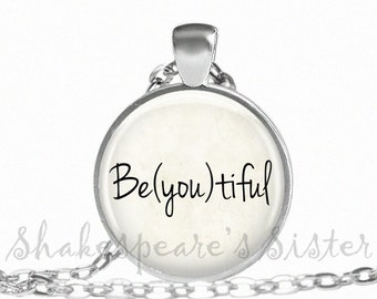 Be(you)tiful - Inspirational Jewelry - Affirmation Jewelry - Beyoutiful - Inspirational Quote - Pendant Necklace