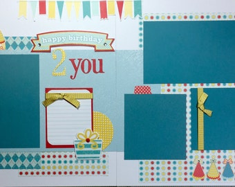 Happy birthday 2 You - 12x12 Premade Scrapbook Page Set or Kit(Last One Available)