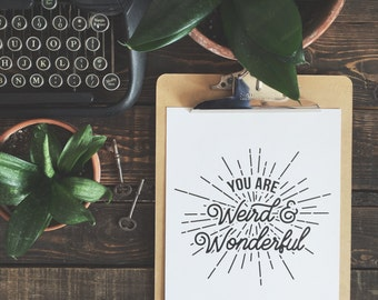 Art Print: You are Weird and Wonderful - 8 x 10 in.