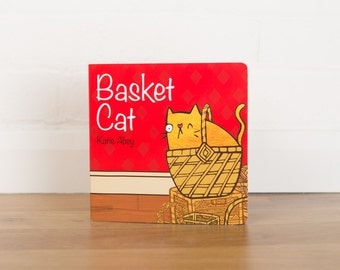 Basket Cat - Children's Book by Katie Abey - Picture Book - Cat Book - Humour