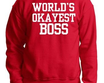 Gift For Boss Sweatshirt Worlds Okayest Boss Sweater