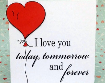 I love you today, tomorrow and forever Valentine's day card